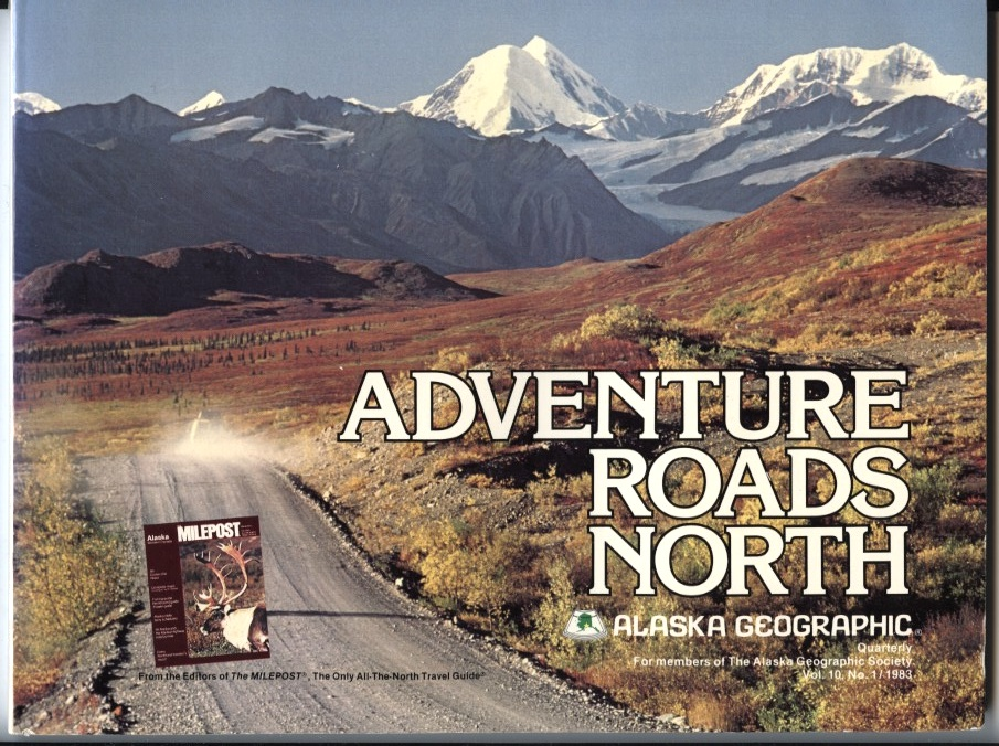 Adventure Roads North by Alaska Geographic Published 1983