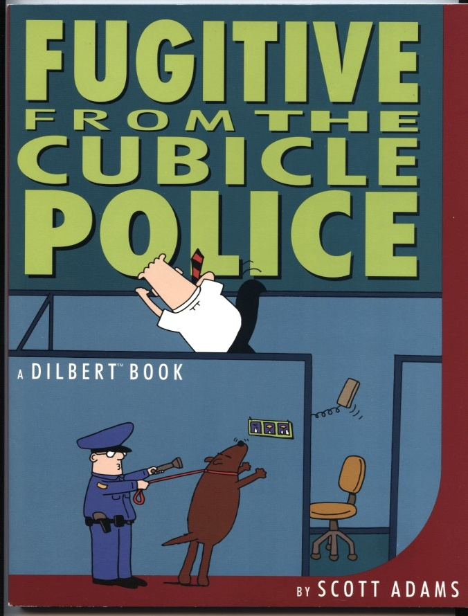 Fugitive From The Cubicle Police by Scott Adams Published 1996