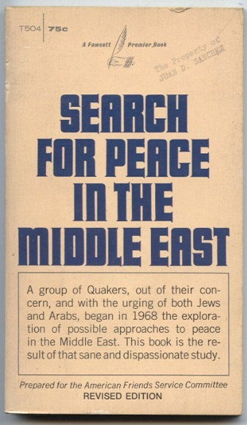 Search For Peace In The Middle East by American Friends Service Committee Published 1970