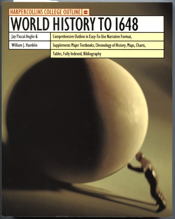 World History To 1648 by Jay Pascal Anglin and William Hamblin Published 1993