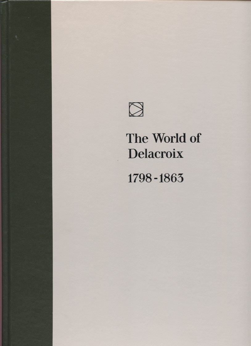 Time Life Library of Art The World of Delacroix 1798 - 1863 Published 1966