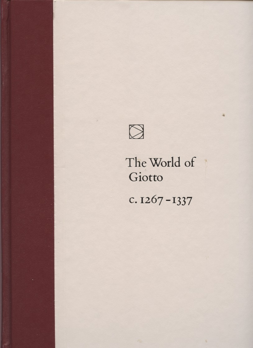 Time Life Library of Art The World of Giotto 1267 - 1337 Published 1967