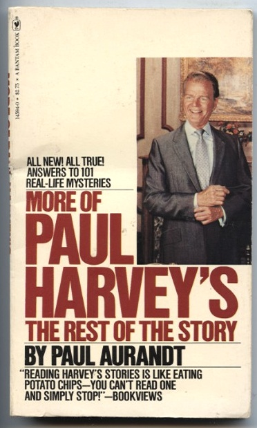 More Of Paul Harvey's The Rest Of The Story by Paul Aurandt Published 1980