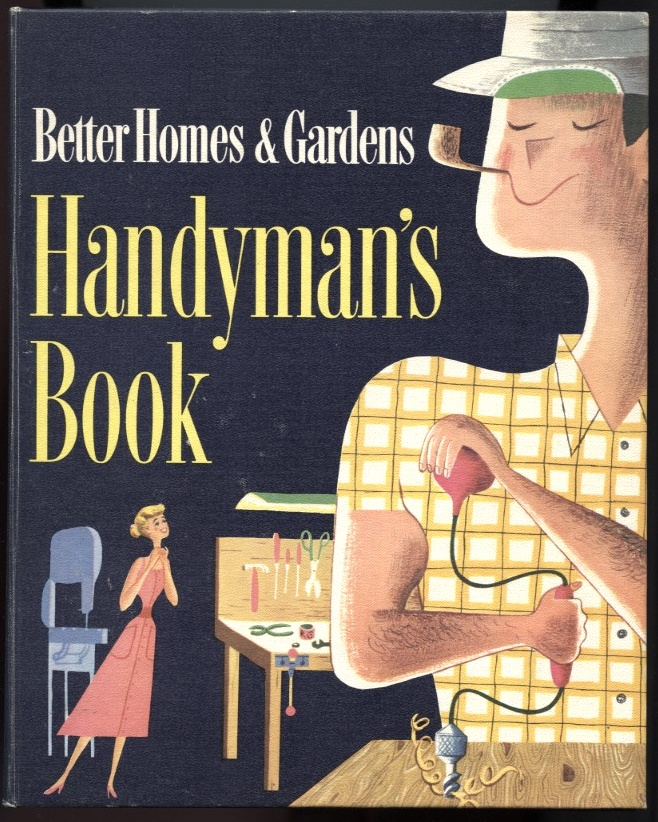 Handyman's Book by Better Homes And Gardens Published 1957