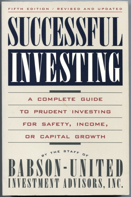 Successful Investing by Babson United Published 1991