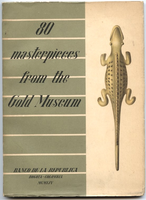 Eighty Masterpieces from the Gold Museum Banco De La Republica Published 1954