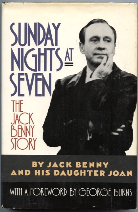 Sunday Night at Seven The Jack Benny Story by Jack and Joan Benny Published 1990