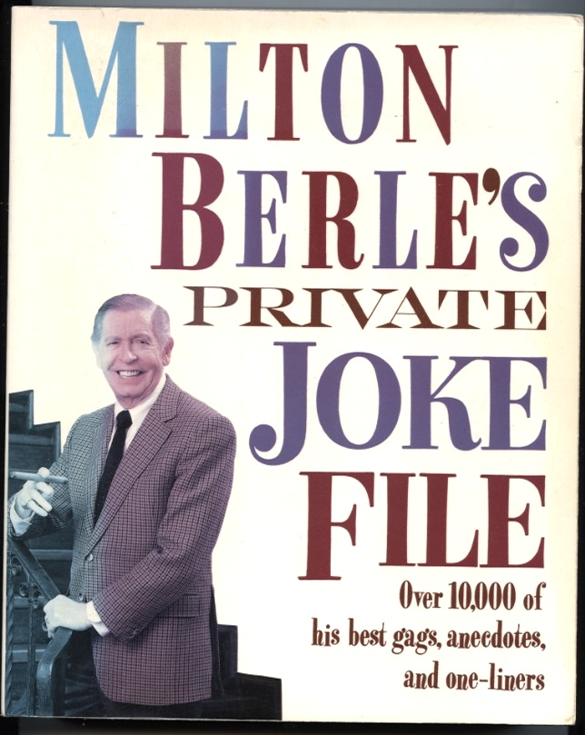 Milton Berle's Private Joke File by Milton Berle Published 1989