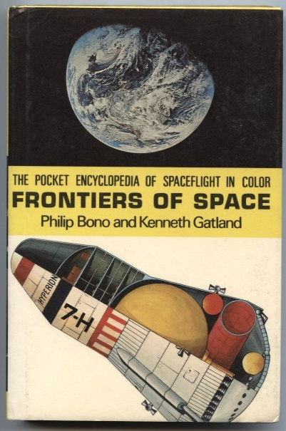 Frontiers of Space The Pocket Encyclopedia Of Spaceflight In Color by Philip Bono and Kenneth Gatland Published 1969
