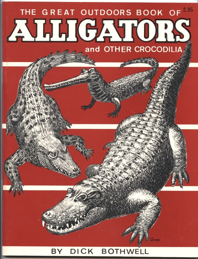 Alligators and Other Crocodilia by Dick Bothwell Published 1962