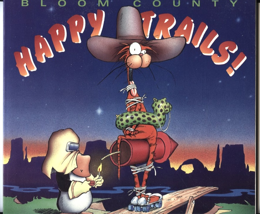 Bloom County Happy Trails by Berke Breathed Published 1990