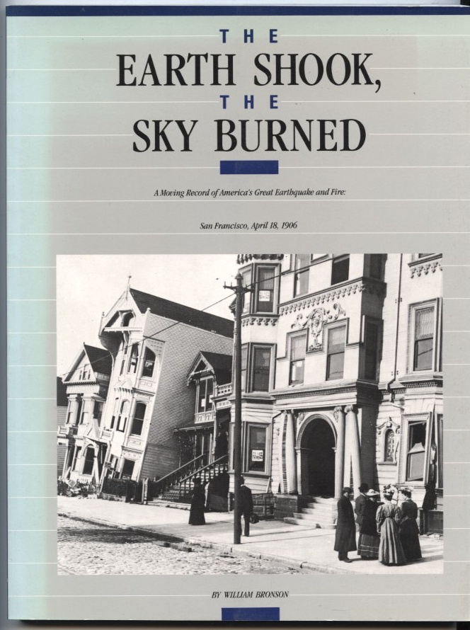 The Earth Shook The Sky Burned by William Bronson Published 1986