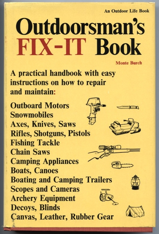 Outdoorsman's Fix It Book by Monte Burch Published 1971