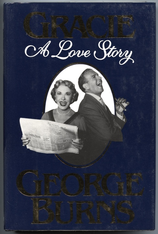 Gracie - A Love Story by George Burns Published 1988
