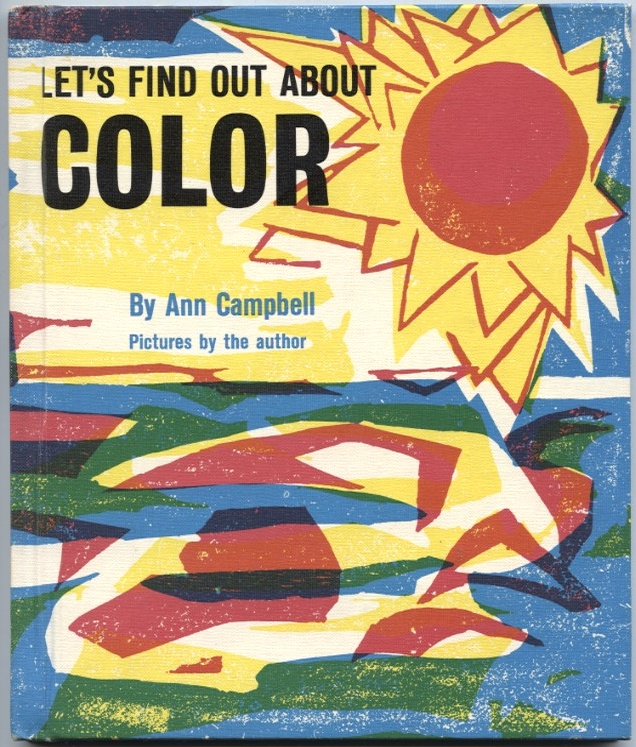Let's Find Out About Color by Ann Campbell Published 1966