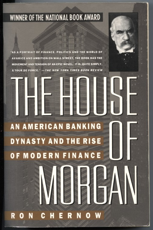 The House Of Morgan by Ron Chernow Published 1990