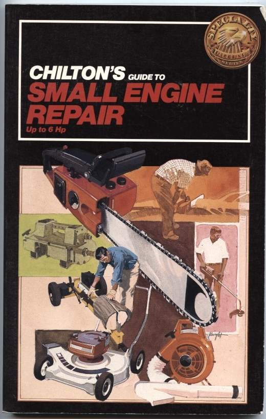 Guide To Small Engine Repair by Chilton Published 1983