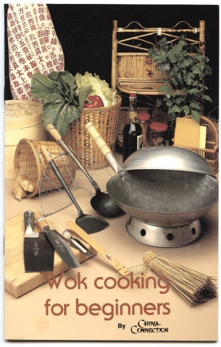 Wok Cooking For Beginners by China Connection Published 1980
