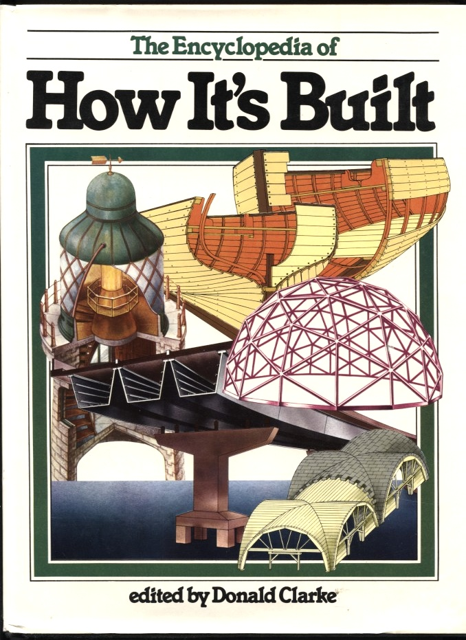 How It's Built by Donald Clarke Published 1979