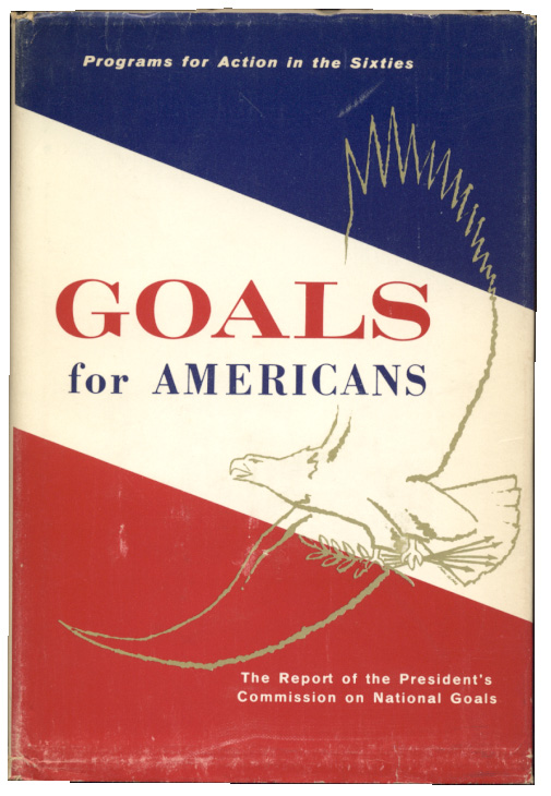 Goals For Americans by Presidents Commission on National Goals Published 1960