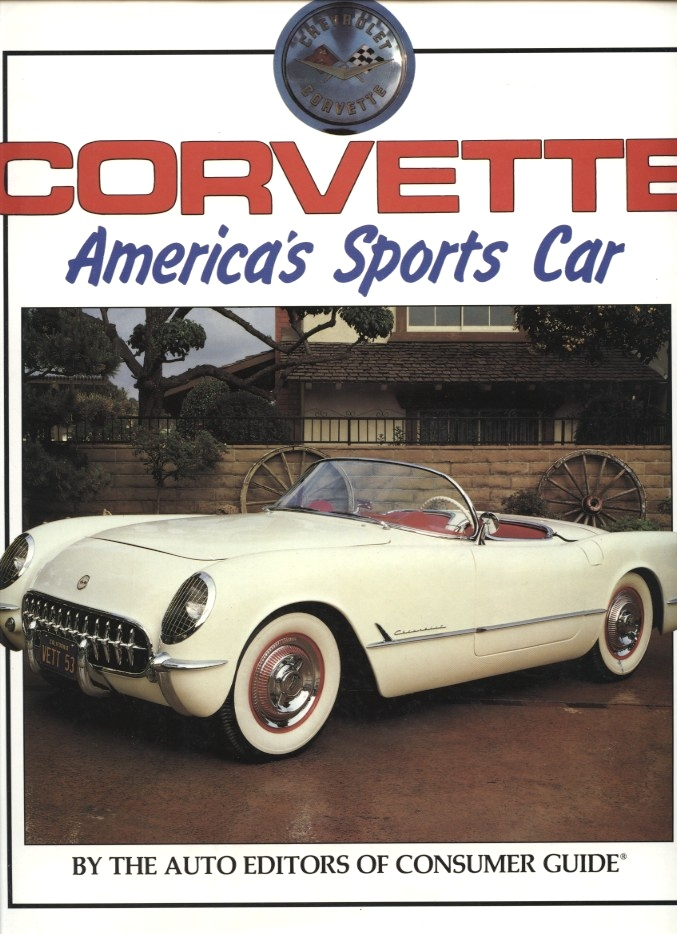 Corvette America's Sports Car by Consumer Guide Published 1989