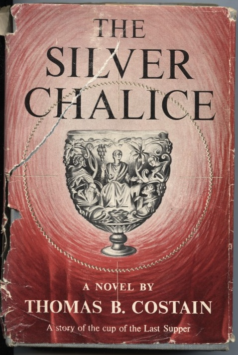 The Silver Chalice by Thomas B Costain Published 1952