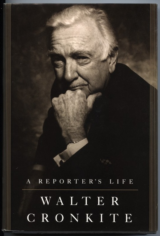 A Reporter's Life by Walter Cronkite Published 1996