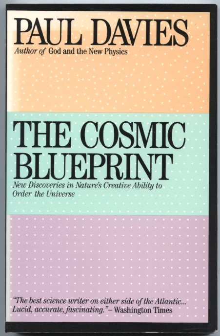 The Cosmic Blueprint by Paul Davies Published 1988