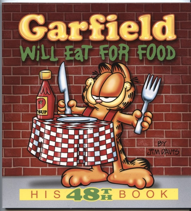 Garfield Will Eat For Food by Jim Davis Published 2009