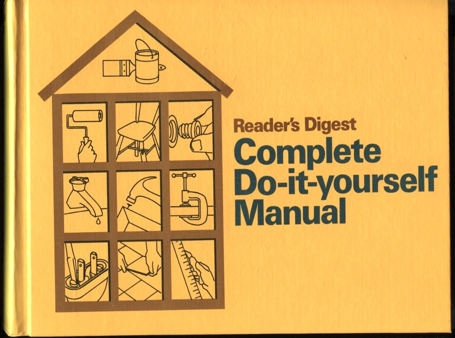 Complete Do It Yourself Manual by Reader's Digest Published 1973
