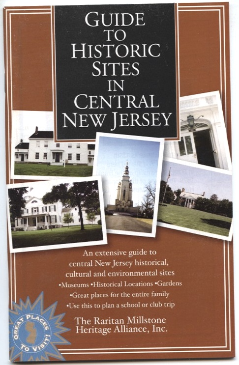 Guide To Historic Sites in Central New Jersey by Raritan Millstone Heritage Alliance Published 1995