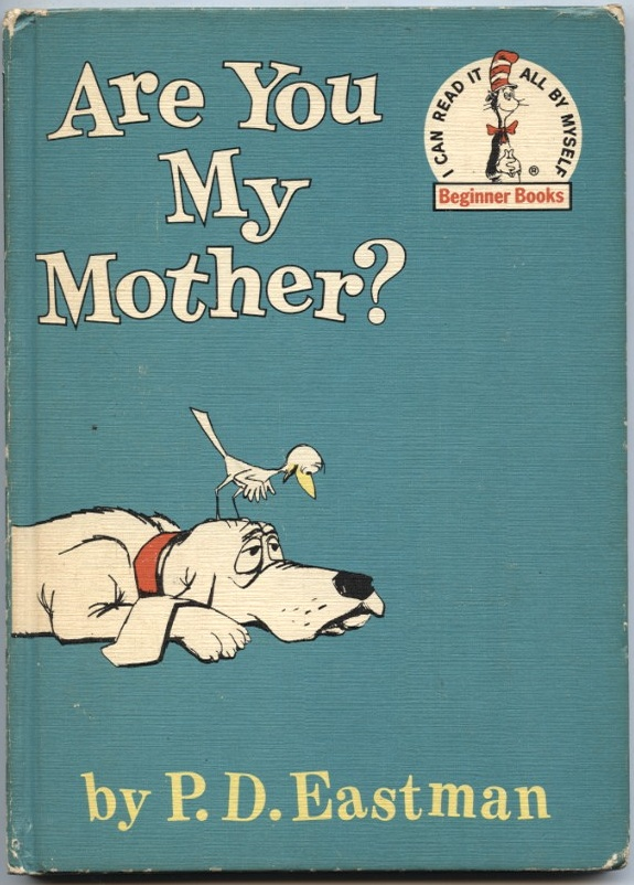 Are You My Mother by P D Eastman Published 1960