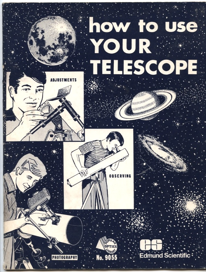 How To Use Your Telescope by Edmund Scientific Published 1977