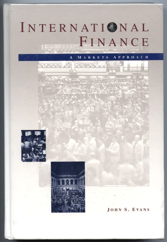 International Finance A Markets Approach by John Evans Published 1992