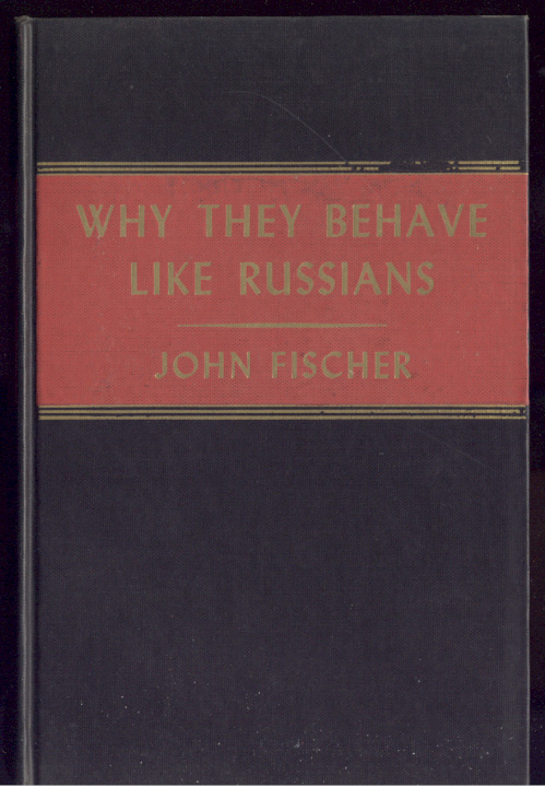Why They Behave Like Russians by John Fischer Published 1946