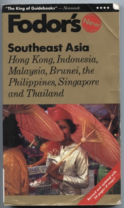Southeast Asia by Fodor's Published 1995