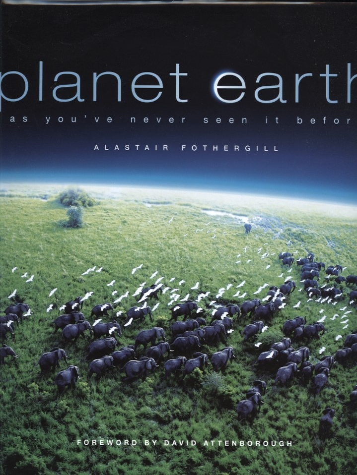 Planet Earth As You've Never Seen It Before by Alastair Fothergill Published 2006