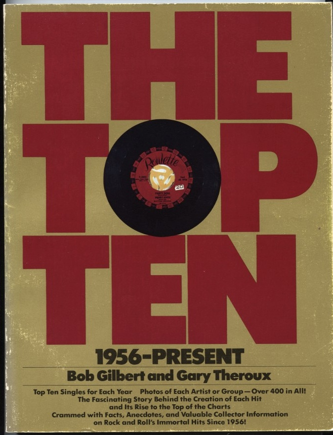 The Top Ten 1956 Present by Bob Gilbert and Gary Theroux Published 1982