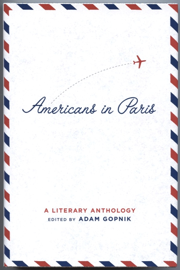 Americans In Paris by Adam Gopnik Published 2004