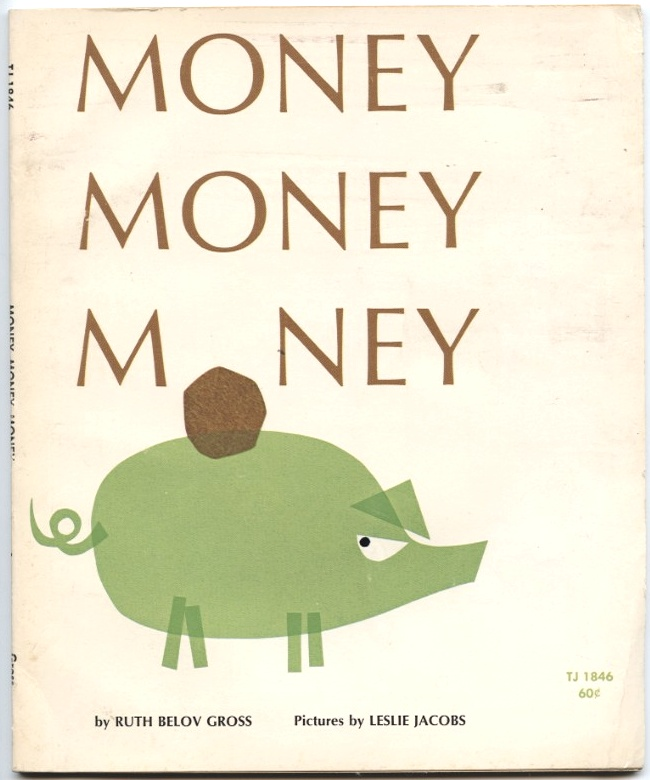 Money Money Money by Ruth Belov Gross Published 1971