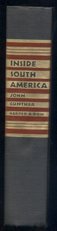 Inside South America by John Gunther Published 1966