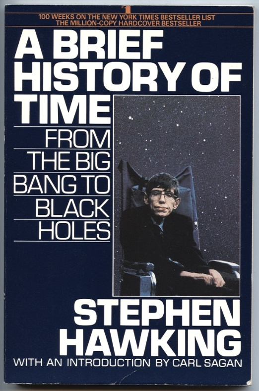 A Brief History Of Time From The Big Bang To Black Holes by Stephen Hawking Published 1988