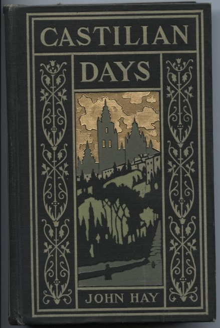 Castilian Days by John Hay Published 1903