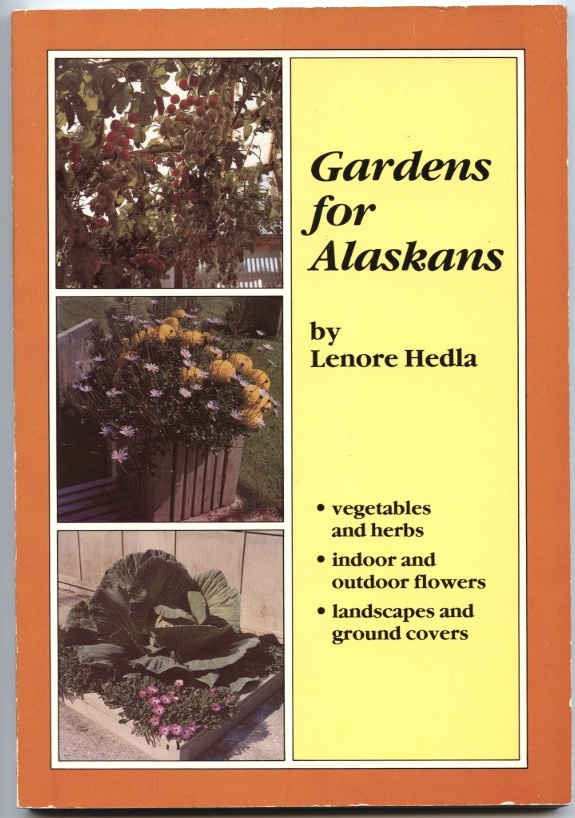 Gardens For Alaskans by Lenore Helda Published 1974