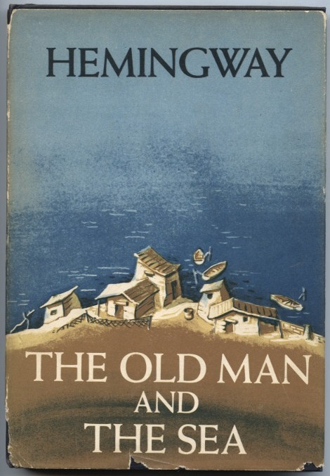 The Old Man And The Sea by Ernest Hemingway Published 1952