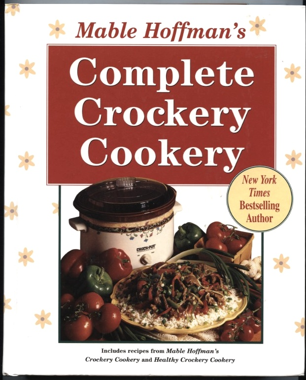 Complete Crockery Cookery by Mable Hoffman Published 1995