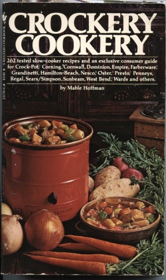 Crockery Cookery by Mable Hoffman Published 1975