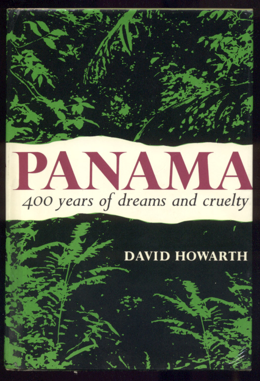 Panama 400 Years of Dreams and Cruelty by David Howarth Published 1966