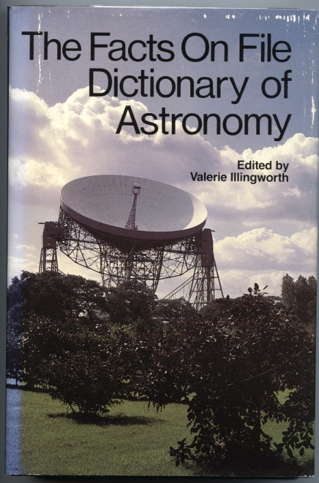 Facts On File Dictionary Of Astronomy by Valerie Illingworth Published 1979