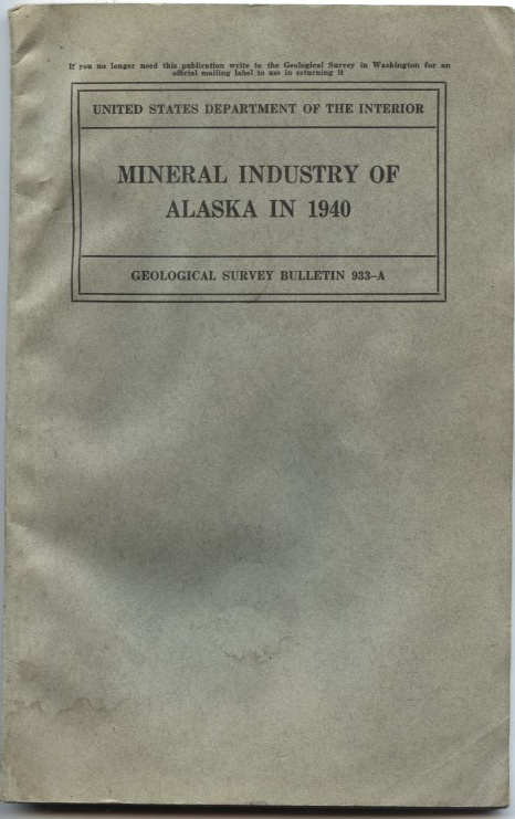 Mineral Industry Of Alaska In 1940 by Philip S Smith Published 1942
